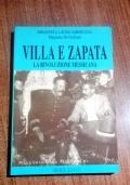 VILLA  E ZAPATA - LA RIVOLUZIONE MESSICANA