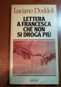 Lettera a Francesca che non si droga più