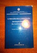 IL PRINCIPIO DELLA DEMOCRAZIA Jean-Jacques Rosseau Du Contrat social (1762) Nel 300° della nascita di Jean-Jacques Rosseau e nel 250ç della pubblicazione del Contrat Social Atti del Seminario di Studi - Sassari, 20-21 settembre 2010