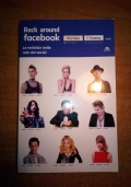 ROCK AROUND FACEBOOK Le rockstar nella rete dei social