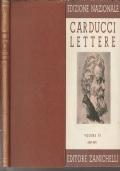 3) EDIZIONE NAZIONALE DELLE OPERE DI GIOSUE' CARDUCCI VOLUME VI LETTERE 1869-1871