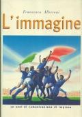 5) FRANCESCO ALBERONI L'IMMAGINE 10 ANNI DI COMUNICAZIONE VISIVA ITALIANA PETROLI IP