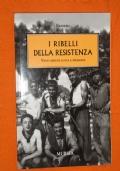 I ribelli della Resistenza venti mesi di lotta e speranza
