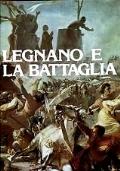 LEGNANO E LA BATTAGLIA