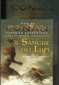 CONAN - Age of Hyborian Adventures: IL Sangue dei Lupi + La Furia del Cimmero - il Ciclo del Cimmero completo in 2 voll.