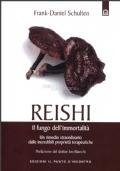 Reishi – Il fungo dell'immortalità