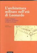 L' architettura militare nell'età di Leonardo. «Guerre milanesi» e diffusione del bastione in Italia e in Europa,  a cura di Marino Viganò