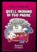 QUELL'INDIANO DI TUO PADRE