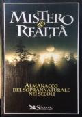 MISTERO & REALTA' ALMANACCO DEL SOPRANNATURALE NEI SECOLI