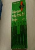IL BLUE TEAM NELLA STORIA DEL BRIDGE MANUALISTICA CARL'ALBERTO PERROUX .