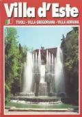 Villa d'Este - Tivoli . Villa Gregoriana - Villa Adriana