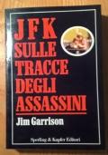 JFK SULLE TRACCE DEGLI ASSASSINI