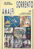 Le due Costiere: Sorrento , Amalfi - Paesaggi, storia, tradizioni, leggende
