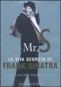 MR. S - LA VITA SEGRETA DI FRANK SINATRA
