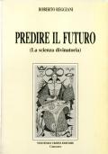 Predire il futuro. (La scienza divinatoria).