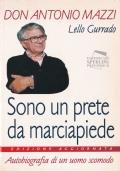SONO UN PRETE DA MARCIAPIEDE - Autobiografia di un uomo scomodo