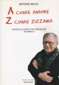 A COME AMORE, Z COME ZIZZANIA - Un nuovo alfabeto per comunicare in famiglia