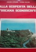 Alla scoperta della Toscana sconosciuta