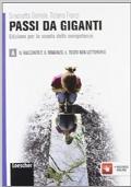 PASSI DA GIGANTI - Vol.A Il Racconto e il Romanzo. Il Testo non Letterario