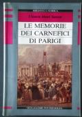 Le memorie dei carnefici di Parigi. Un secolo e mezzo di esecuzioni capitali: 1685-1847