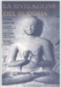 La rivelazione del Buddha: 1 - I Testi Antichi
