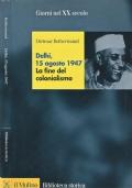 Delhi, 15 agosto 1947. La fine del colonialismo