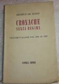 CRONACHE SENZA REGIME - VICENDE ITALIANE DAL 1944 AL 1952