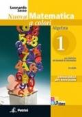 Nuova matematica a colori. Algebra. Con quaderno di recupero di algebra e di geometria. Ediz. gialla.