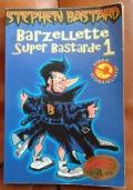 Barzellette Super Bastarde 1 di Stephen Bastard
