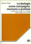 LA TEOLOGIA COME COMPAGNIA, MEMORIA E PROFEZIA