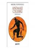 Animali celebri. Mito e realtà