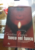Christine Feehan - Fuoco nel fuoco: PARTECIPA ALL'OFFERTA ACQUISTANDO 3 LIBRI IL MENO CARO LO PAGHI LA META'