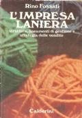 L'impresa laniera: struttura, lineamenti di gestione e strategia delle vendite (GUIDE – LANA – INDUSTRIA LANIERA)