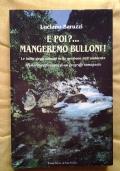EPOI?... MANGEREMO BULLONI!