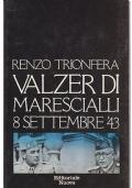 VALZER DI MARESCIALLI 8 SETTEMBRE '43