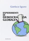 ESPERIMENTI DI DEMOCRAZIA GLOBALE