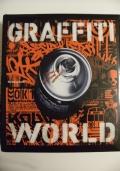 Graffiti world. Street art dai cinque continenti