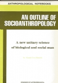 An outline of socioanthropology : a new unitary science of biological and social man