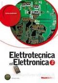 Elettrotecnica ed elettronica. Per le Scuole superiori