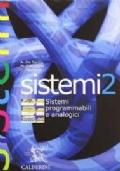 Corso di sistemi. industriali. Vol. 2: Sistemi programmabili e analogici.