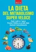 LA DIETA DEL METABOLISMO SUPER VELOCE