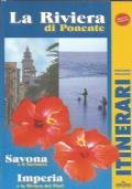 LA RIVIERA DI PONENTE: SAVONA e il Savonese, IMPERIA e la Riviera dei Fiori