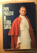 PAPA PAOLO VI IN TERRA SANTA