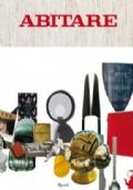 Abitare. 50 anni di design. 1961-2011 - Architettura - Design - Arte