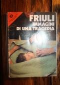 Friuli-Immagini di una tragedia