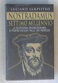 Nostradamus settimo millennio / Luciano Sampietro - Sigillato