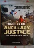 Ancillary Justice - La vendetta di Breq
