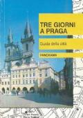TRE GIORNI A PRAGA. Guida della città
