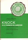 Knock ou le triomphe de la médecine: comédie en trois actes (FRANCESE – FRANCAIS – JULES ROMAINS)