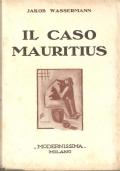Il caso Mauritius - 1931 (NARRATIVA TEDESCA – JAKOB WASSERMANN)